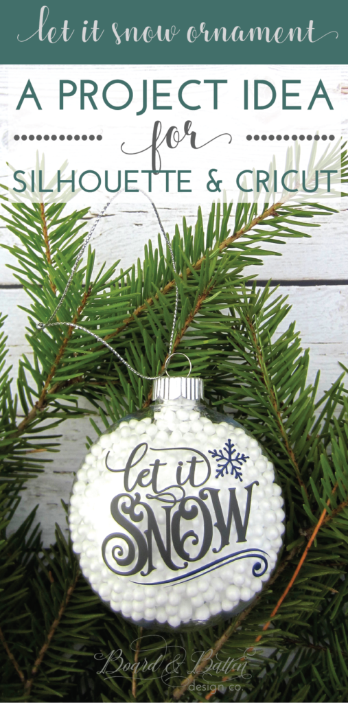 """Create a unique """"snow"""" filled ornament with this great Silhouette/Cricut project idea from Board & Batten! Using styrofoam beads, a fillable ornament, and my great """"let it snow"""" SVG design, you can create a stunning (and EASY!) ornament that's perfect for gifts, snazzing up your own tree, or to sell for some extra cash."""