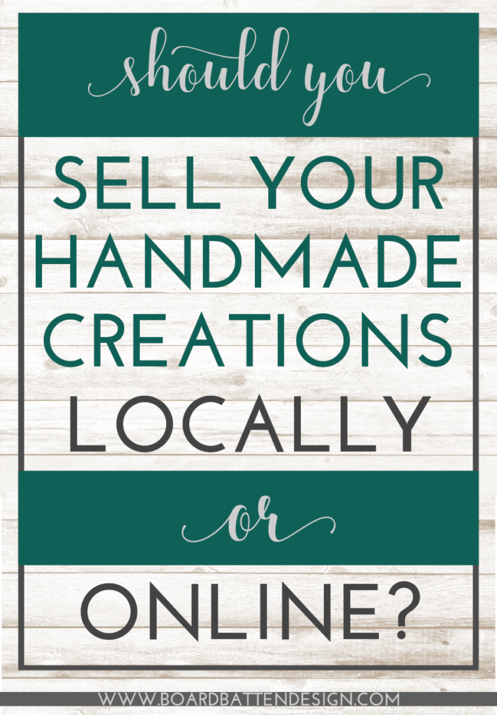 Craft Cutting Business - Should you sell your handmade creations locally or online? Let's talk about the pros and cons of both so you can decide what's best for YOU!